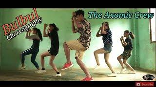 Bulbul Dance Choreography - Neel Akash || Ankit Thapa - The Axomic Crew ||