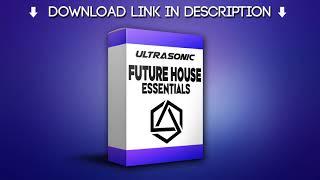 Ultrasonic - Future House Essentials Vol 1 w/ FL Studio 20 Project Files