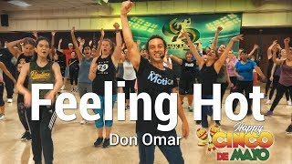 Feeling Hot - Don Omar - Dance l Chakaboom Fitness l Cinco de Mayo