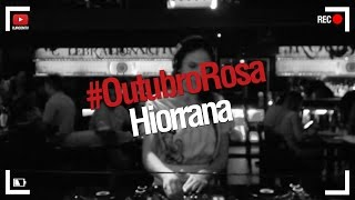 DJ Room #OutubroRosa | Hiorrana