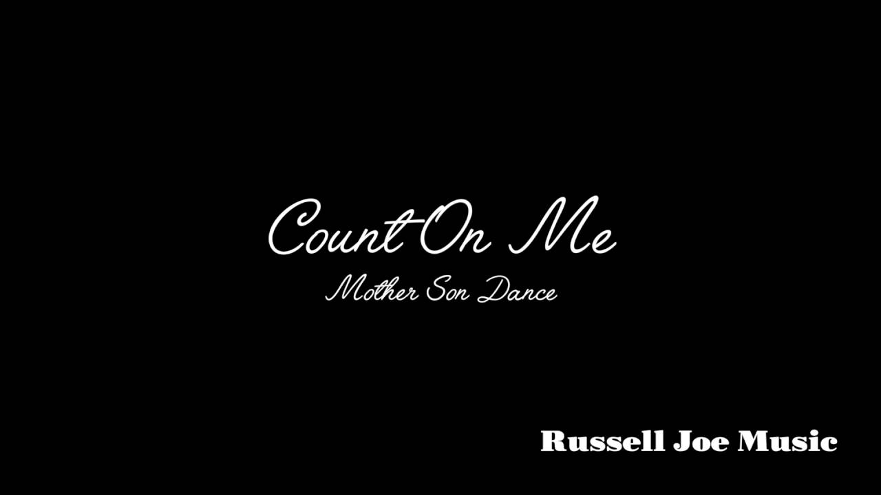 Count On Me Mother Son Song Youtube