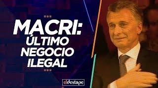 Macri: último negocio ilegal | El Destape con Roberto Navarro