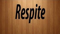 How to Pronounce Respite / Respite Pronunciation