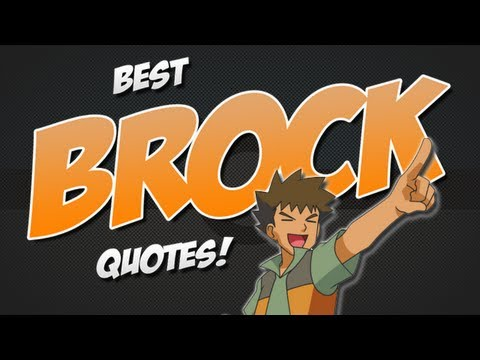 Brock S Best Quotes Pok 233 Mon Anime With Video Youtube