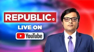 Watch Republic TV Live | English News 24x7 | Arnab Goswami Live | #StrongerNIA