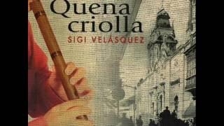 Sigi Velazquez Quena Criolla
