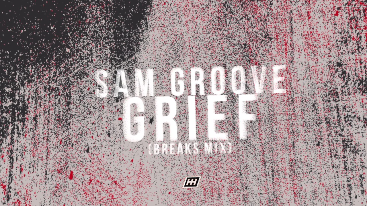 Sam Groove - Grief (Breaks Mix)