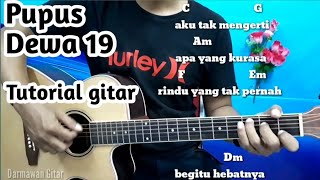 Chord Pupus Dewa 19 - Kumpulan Lirik Dan Chord By Darmawan Gitar