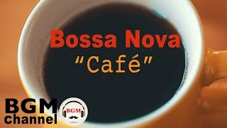 Bossa Nova Music - Relaxing Cafe Music - Chill Out Coffee Music For Work, STudy