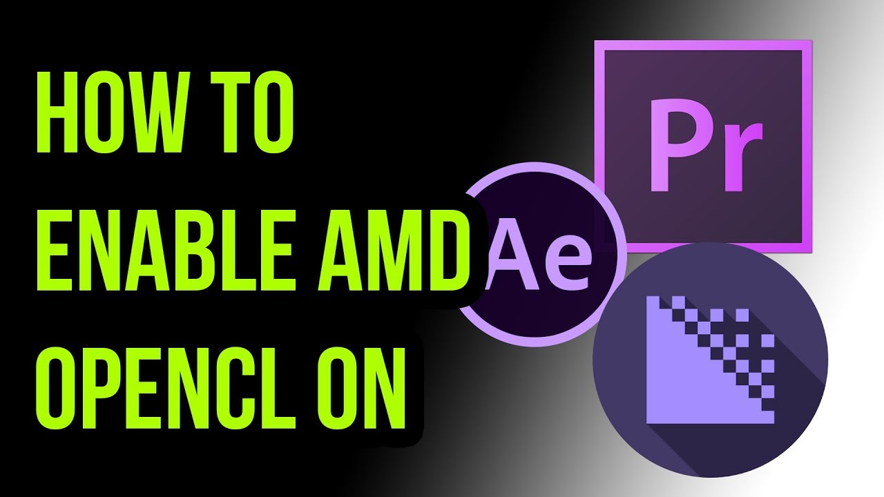 Enable OpenCL on Premiere Pro, Media Encoder and After Effects version 2017-2019