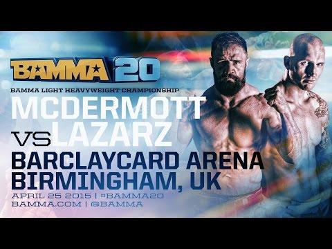BAMMA 20: (Main Event) Brett McDermott vs Marcin Lazarz