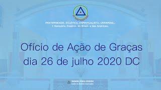 Ofício de Ação de Graças do dia 26 de julho de 2020 - D.C.