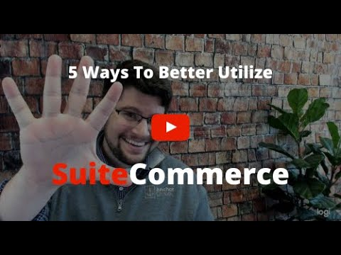 5 Ways to Better Utilize SuiteCommerce