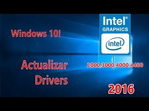 Como Actualizar Driver | Intel HD Graphics 2000,3000,4000,4400 Etc.. Windows 10 | 2016