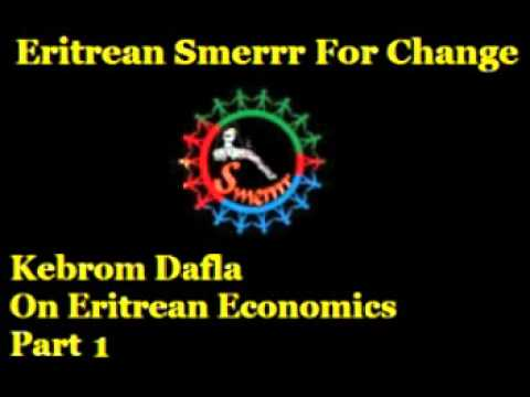 Kebrom Dafla - Eritrean State Of The Economy -  Part 1
