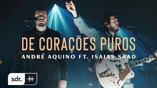 De Corações Puros (Clipe Oficial) - André Aquino + Isaías Saad | Som do Reino