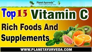 Top 15 Vitamin C Rich Foods and Supplements