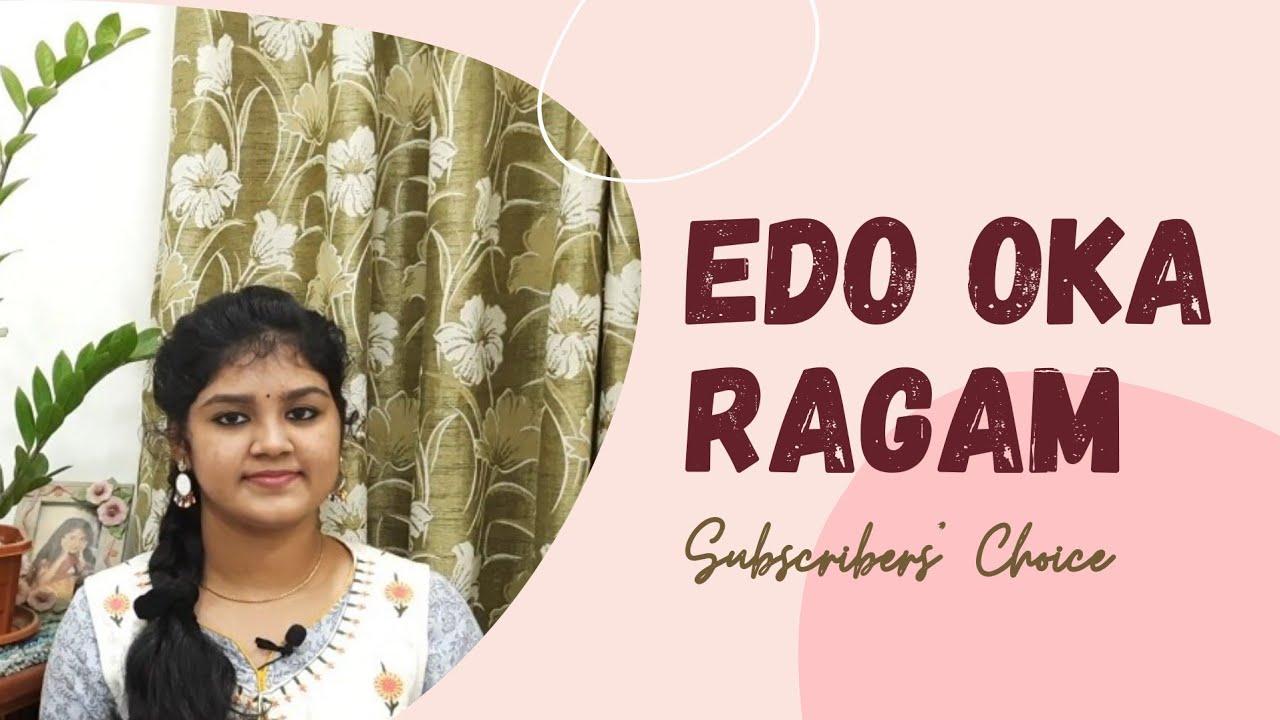 Edo Oka Ragam | Subscribers' Choice