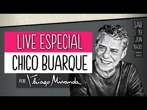Live Especial - Aniversário CHICO BUARQUE de Hollanda por Thiago Miranda #LiveDoMiranda #148