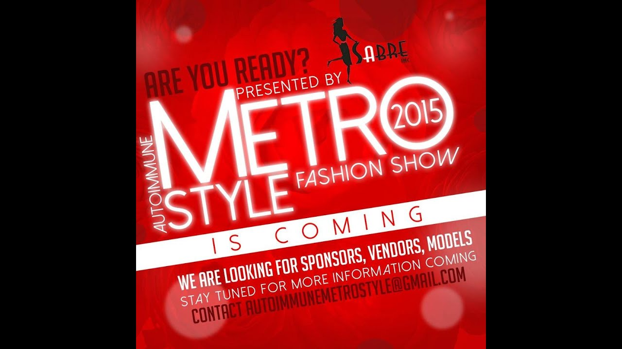 Auto Immune Disease Metro Style Fashion Show Promo 2015 Youtube