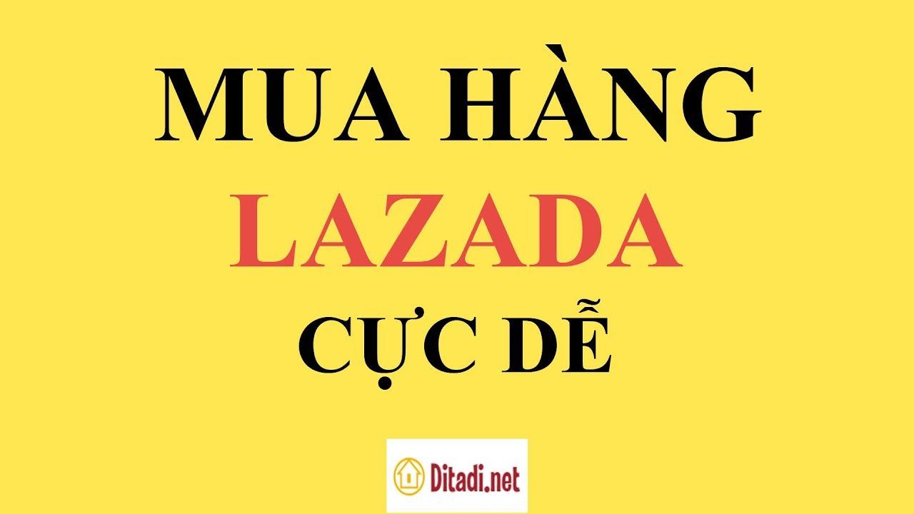 [Hướng dẫn[ Cách đặt hàng trên LAZADA mới nhất 2020 – Ditadi.net