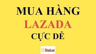 [Hướng dẫn[ Cách đặt hàng trên LAZADA mới nhất 2020 - Ditadi.net