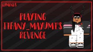 PLAYING TIFANY MAYUMI'S REVENGE | ROBLOX