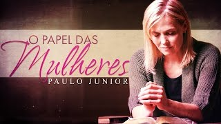 O Papel Das Mulheres - Paulo Junior
