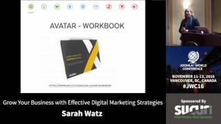 JWC 2016 - Grow Your Business with Effective Digital Marketing Strategies - Sarah Watz thumbnail