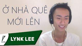 Nhac Viet Nam | Ở nhà quê mới lên Lynk Lee version | O nha que moi len Lynk Lee version