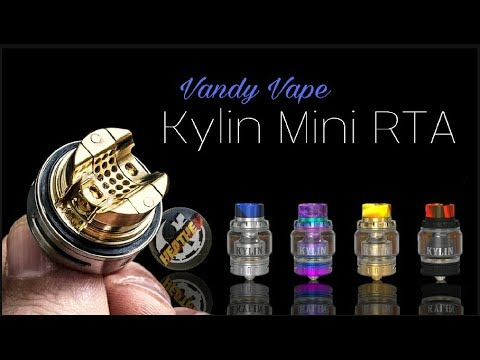 Vandy Vape Kylin Mini RTA | E-Cigarette Forum