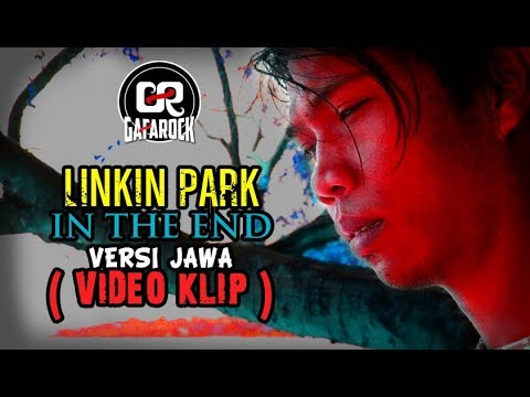 IN THE END VERSI JAWA VIDEO KLIP Gafarock