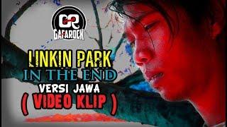 IN THE END VERSI JAWA VIDEO KLIP Gafarock
