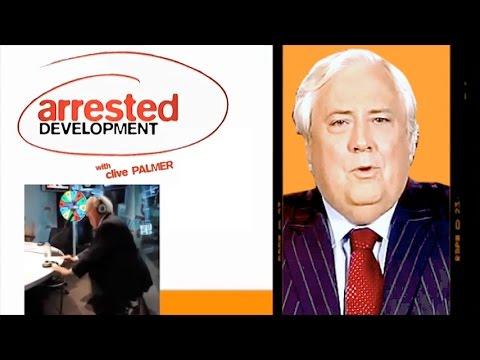 Arrested Development with Clive Palmer