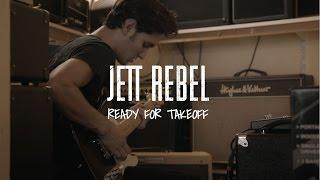 Jett Rebel - Ready for Takeoff