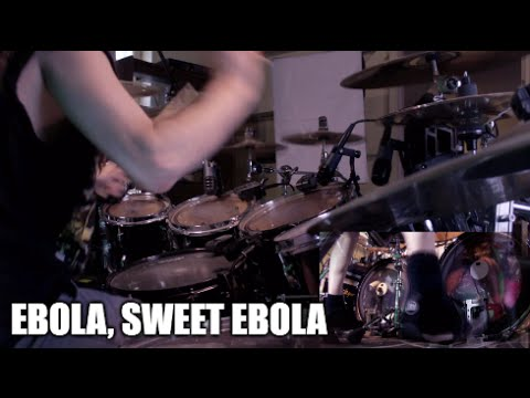 """Ebola, Sweet Ebola"" - DRUMS"
