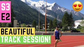 TRACK WORKOUT for Marathon TRAINING in the beautiful CHAMONIX France! S3E2