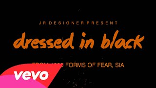 DRESSED IN BLACK From 1000 Forms Of Fear Sia Lyric Video