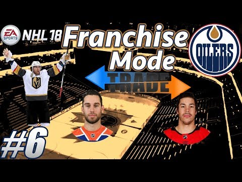 "NHL 18 Franchise Mode - Edmonton Oilers #6 ""VERY Busy Offseason"""