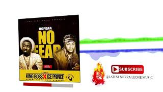 king Boss X Ice Prince - No Fear (Official Audio 2018) 🇸🇱