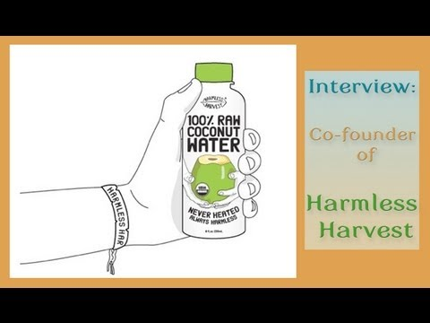 Interview on Harmless Harvest's Organic, Raw Coconut Water