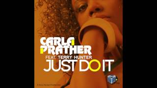"Carla Prather Feat. Terry Hunter ""Just Do It"" T"