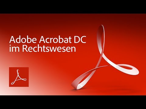 Acrobat DC 2017 im Rechtswesen |Adobe DE