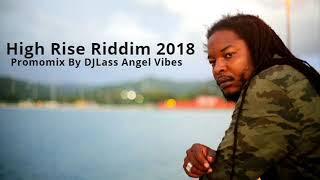 High Rise Riddim Mix (Full) Feat. Capleton, Fantan Mojah, Pressure, Turbulance, (Mars 2018)