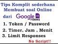 Bermain Google Form (Membuat Soal Online Dengan Token, Timer Dan Limit Responses)