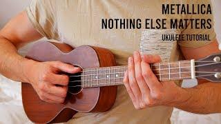 Metallica – Nothing Else Matters EASY Strumming Ukulele Tutorial With Chords / Lyrics - classic rock music for ukulele