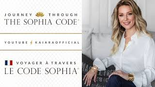 KAIA RA | Chapter 1 | Journey Through the Sophia Code | Voyager à travers Le Code Sophia