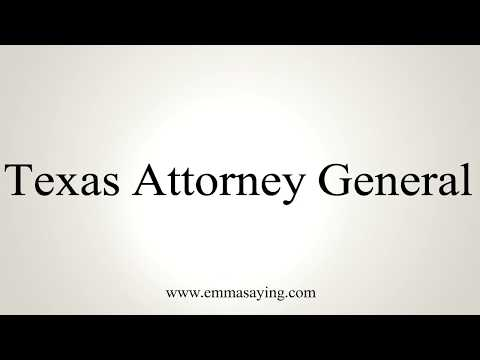 How To Pronounce Texas Attorney General