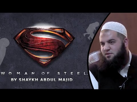 Woman of Steel- By Shaykh Abdul Majid