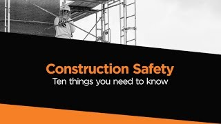 Ten Things You Should Know About Construction Safety